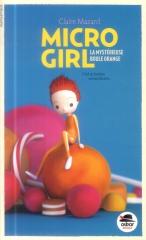 Micro girl, La mystérieuse boule orange, Claire Mazard