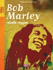 Bob Marley, Marley, rebelle reggae