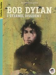 Dylan l'éternel dissident, Dylan biographie, Stéphane Letourneur