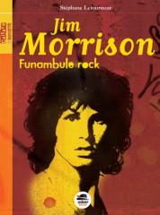 Jim Morrison funambule rock, Stéphane Letourneur
